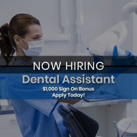 Now Seeking Full Time Dental Assistant with $1,000 Sign On Bonus
